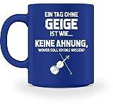 shirt-o-magic Violinist: Tag ohne Geige? Unmöglich! - Tasse -M-Royal Blau