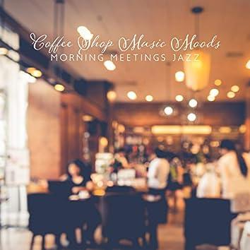 Coffee Shop Music Moods: Morning Meetings Jazz, Go Work Jazz