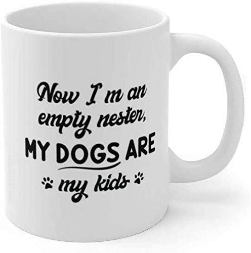 Taza de café con texto en inglés 'Now I'm An Empty Nester My Dogs Are My Kids'