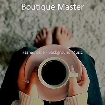 Fashionable - Background Music