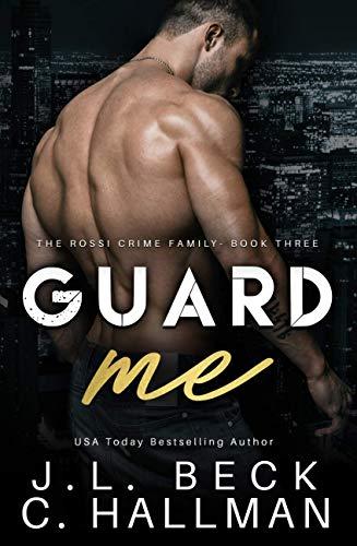 Guard Me: A Mafia Romance (The Rossi Crime Family Book 3) (English Edition)