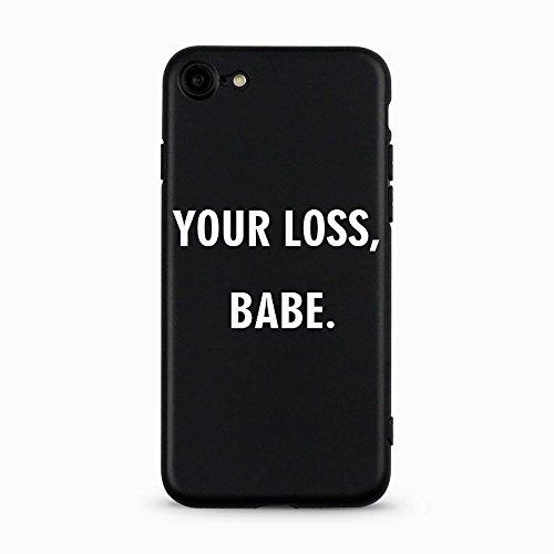 AVANA iPhone 7 / iPhone 8 Hülle Ultra Dünne Schutzhülle Flexibles Slim Fit Case Schwarze Handyhülle Tasche Silikon Black Cover Kameraschutz Muster (Your Loss, Babe.)
