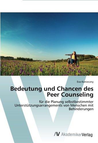 Bedeutung und Chancen des Peer Counseling: für die Planung selbstbestimmter Unterstützungsarrangements von Menschen mit Behinderungen