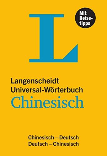 Langenscheidt Universal-Wörterbuch Chinesisch - mit Tipps für die Reise: Chinesisch-Deutsch /Deutsch-Chinesisch (Langenscheidt Universal-Wörterbücher)