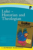 Luke: Historian and Theologian (Paternoster Digital Library)