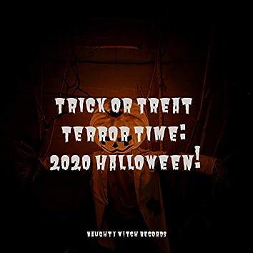 Trick or Treat Terror Time: 2020 Halloween!