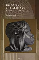 Europeans and Africans: Mutual Discoveries and First Encounters (African History)