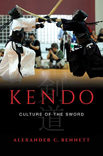 Bennett, A: Kendo: Culture of the Sword