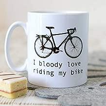 White Mug I Bloody Love Riding My Bike Great Gift Mug Funny Coffee Mug 11OZ