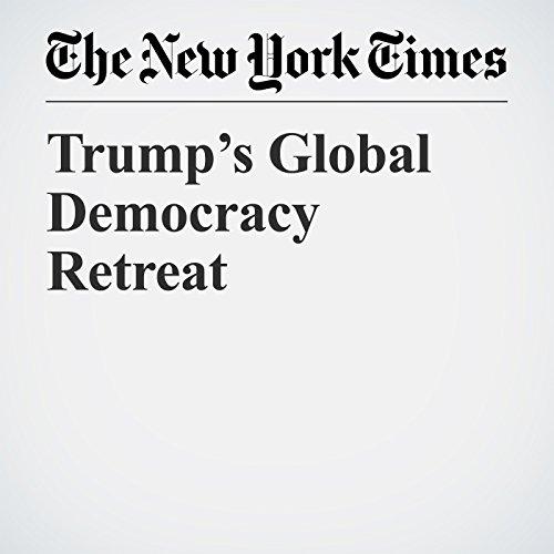 Trump's Global Democracy Retreat copertina