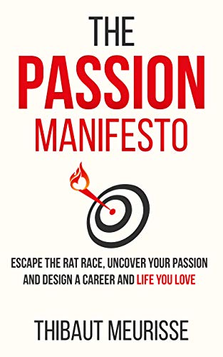 Amazon.com: The Passion Manifesto: Escape the Rat Race, Uncover ...