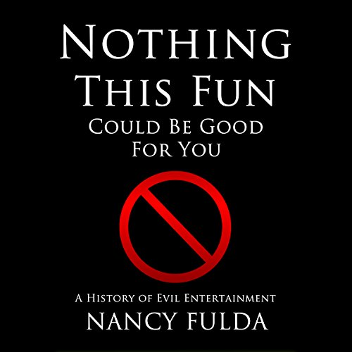Nothing This Fun Could Be Good for You audiobook cover art