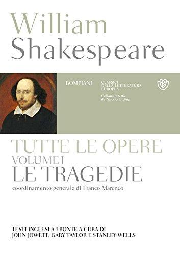 Tutte le opere. Testo inglese a fronte. Ediz. illustrata. Le tragedie (Vol. 1)