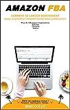Amazon FBA | Comment vendre sur Amazon? : Comment se lancer sereinement dans...
