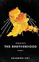 Teague Wars: Phase 1: The Brotherhood: The Brotherhood: Phase 1