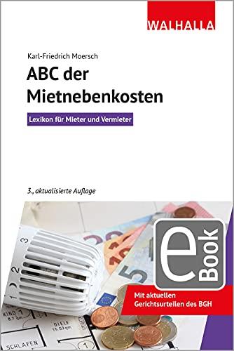 ABC der Mietnebenkosten: Lexikon für Mieter und Vermieter; Walhalla Rechtshilfens