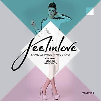 Feel in Love - Aperitivi Lounge Pre-Disco, Vol. 1