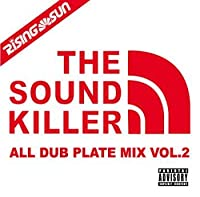 RISING SUN ALL DUB PLATE MIX VOL.2 -THE SOUND KILLER-