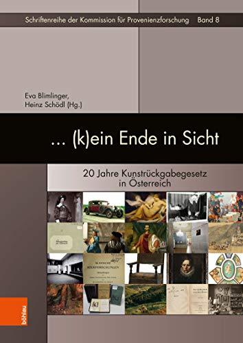 ... (k)ein Ende in Sicht: 20 Jahre Kunstrückgabegesetz in Österreich (Schriftenreihe der Kommission für Provenienzforschung 8)