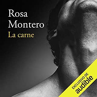 La carne [The Flesh]                   Autor:                                                                                                                                 Rosa Montero                               Sprecher:                                                                                                                                 Rosa López                      Spieldauer: 5 Std. und 54 Min.     4 Bewertungen     Gesamt 3,5