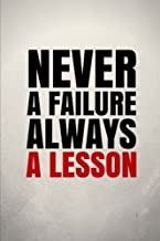 Never a Failure Always a Lesson: Motivational, Unique, Colorful Notebook, Journal, Diary (110 Pages, Blank, 6 x 9) (Positive Notebooks)