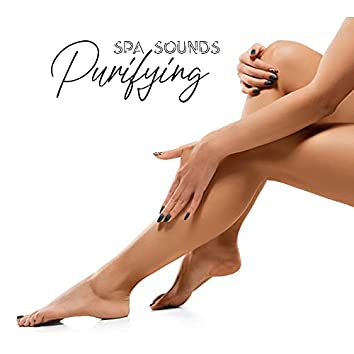 Purifying Spa Sounds – Collection of Gentle Water and Other Natural Sounds for Total Relaxation, Massage Session, Wellness Center