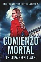 Comienzo Mortal (Misterios De Charlotte Dean Libro 1)