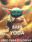 Baby Yoda libro para colorear: Increíbles páginas para colorear de Baby Yoda para niños: páginas nuevas y más recientes de alta calidad y premium.