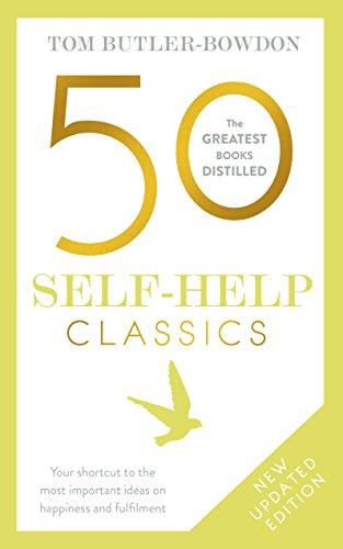 50 Self-Help Classics 2nd Edition: Your shortcut to the most important ideas on happiness and fulfilment (50 Classics)