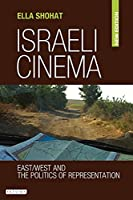 Israeli Cinema: East/ West and the Politics of Representation (Library of Modern Middle East Studies)