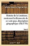 Histoire de la Louisiane, contenant la découverte de ce vaste pays sa description Tome 3 (French Edition)