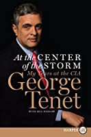 At the Center of the Storm: My Years at the CIA