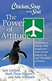 Chicken Soup for the Soul: The Power of Attitude: 20 Stories to Change Your Perspective - from Chicken Soup for the Soul: the Power of Positive (English Edition)