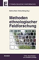 Methoden Ethnologischer Feldforschung (Ethnologische Paperbacks)