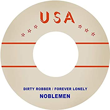Dirty Robber / Forever Lonely
