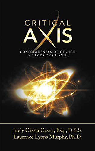 Critical Axis: Consciousness of Choice in Times of Change