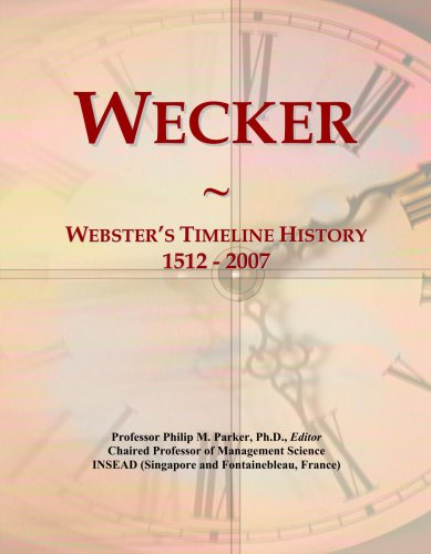 Wecker: Webster's Timeline History, 1512 - 2007