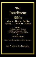Interlinear Hebrew Greek English Bible-PR-FL/OE/KJ Volume 3 Psalm 55-Malachi