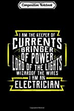 Composition Notebook: I Am The Keeper Of Currents Funny Electrician  Journal/Notebook Blank Lined Ruled 6x9 100 Pages
