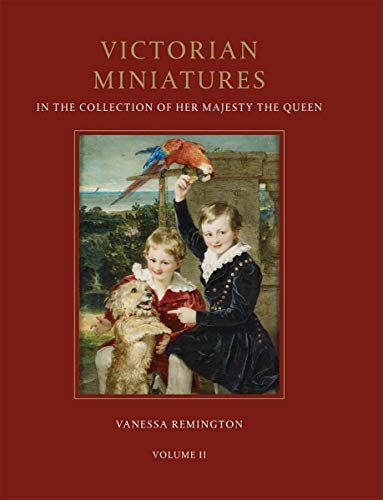 Victorian Miniatures in the Collection of Her Majesty the Queen: 1-2