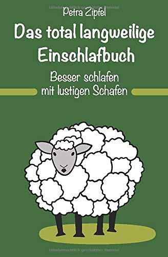 Das total langweilige Einschlafbuch: Besser schlafen mit lustigen Schafen