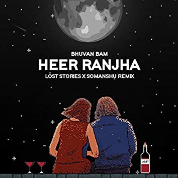Heer Ranjha (Lost Stories & somanshu Remix)