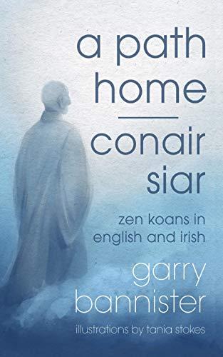 A Path Home | Conair Siar: Zen Koans in English and Irish