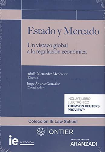 Estado y Mercado: Un vistazo global a la regulación económica (Monografía)
