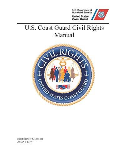 U.S. Coast Guard Civil Rights Manual - COMDTINST M5350.4D (20 MAY 2019)