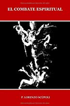 El COMBATE ESPIRITUAL (ILUSTRADO) (Spanish Edition)