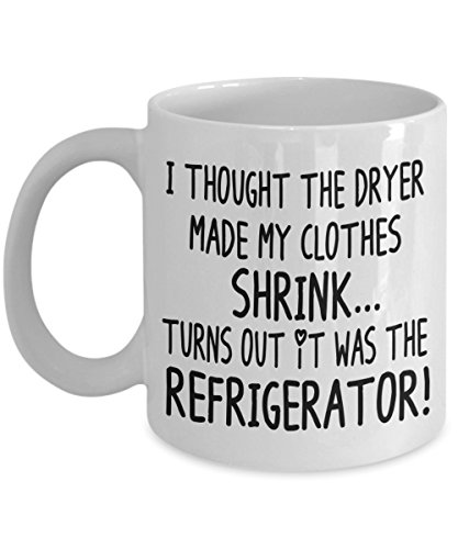 Zachrtroo Creía Que la Secadora dejaba mi Ropa encoger. Se ha Puesto de manifiesto Que se Trata de la Taza de café 11oz. Joke de Mugsjoke con Frases Divertidas y rápidas.