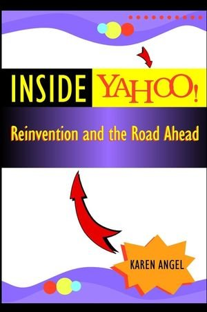 Inside Yahoo!: Reinvention and the Road Ahead