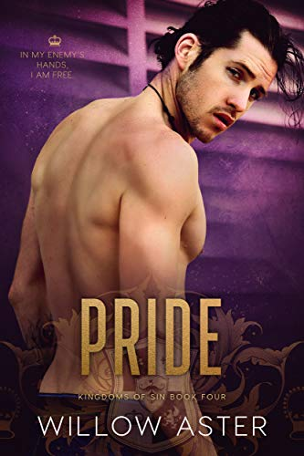 Pride: An Enemies to Lovers Romance (Kingdoms of Sin Book 4) by [Willow Aster, Wander Aguiar]