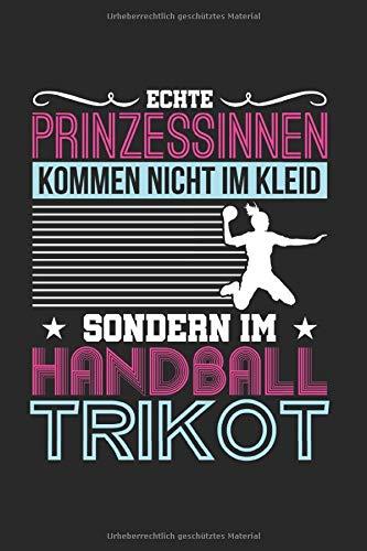 Echte Prinzessinnen Kommen Im Handball Trikot: Handball & Schiedsrichter Notizbuch 6\'x9\' Handballtrainer Geschenk Für Handballtrikot & Handballverein